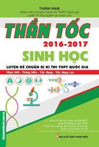 Thần Tốc Luyện Đề Chuẩn Bị Kì Thi THPT Quốc Gia Sinh Học 2016-2017 - Thịnh Nam