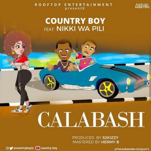 Mp3 Download | Country Boy Ft. Nikki Wa Pili – Calabash  | [Official Music Audio]-Enjoy......