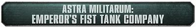 First Tank Company Astra Militarum