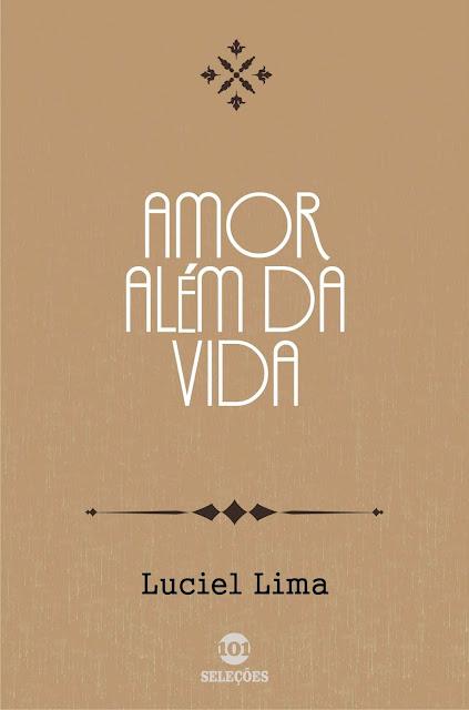 Amor além da vida - Luciel Lima