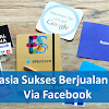 8 Rahasia Sukses Berjualan Online Via Facebook