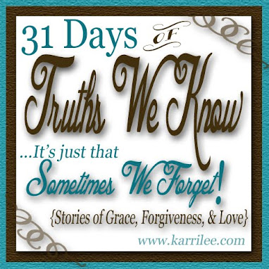 31 Days of Truths We Know...