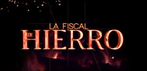 LA FISCAL DE HIERRO