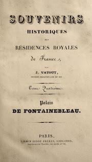 « Souvenirs historiques des résidences royales de France, Palais de Fontainebleau. » Jean Vatout, 1837.