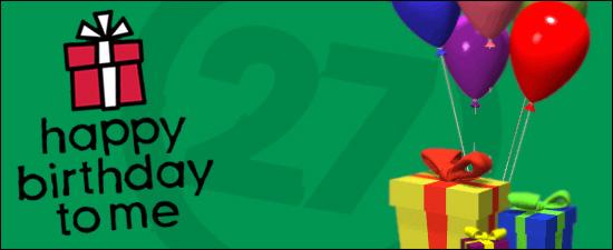 Happy Birthday to me Sweet 27