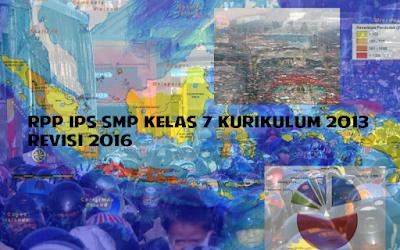 Download RPP IPS SMP Kelas 7 Kurikulum 2013 Revisi 2016