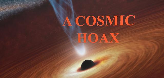 Cosmic Hoax