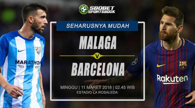 Prediksi Malaga vs Barcelona La Liga Minggu, 11 Maret 2018 | 02.45 WIB