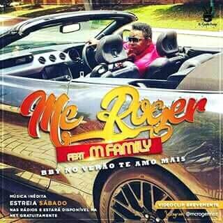 MC Roger Feat M Family- Baby No Verão Te Amo Mais   Brevemente Aqui
