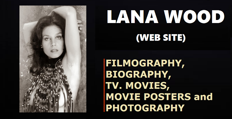 LANA WOOD: BIOGRAPHY, FILMOGRAPHY, GALLERY and MOVIE POSTERS