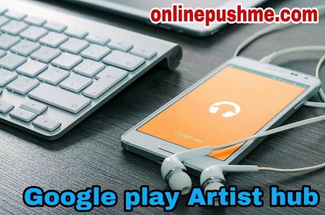Google play artist hub kiyu band/shutdown ho raha hai.