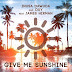 Inusa Dawuda & Oxy Feat James Hirman - Give Me Sunshine (Radio Edit)