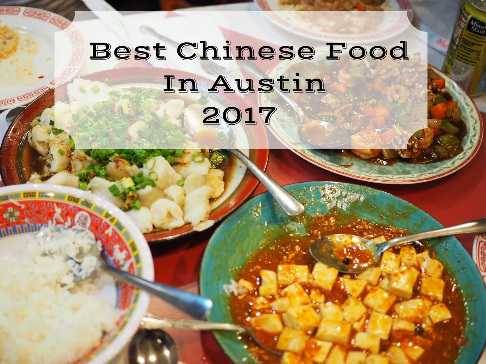Foodie Is The New Forty Best Chinese Food In Austin 2017 Edition