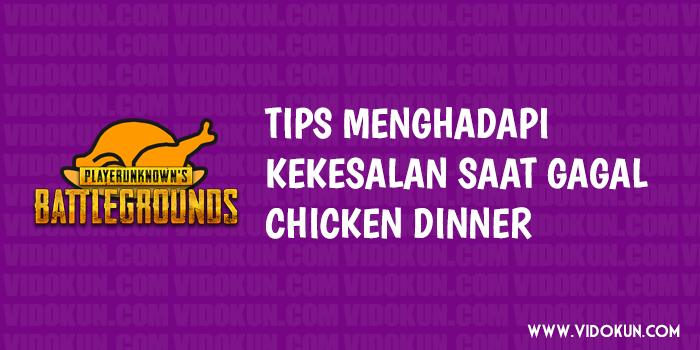Tips Mengurangi Rasa Kesal Akibat Gagal Chicken Dinner