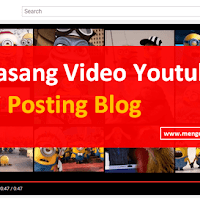 Cara memasang video youtube kedalam posting blog