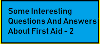 Some Interesting Questions And Answers About First Aid - 2