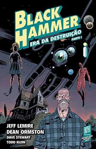 Hora de Ler: Black Hammer #3 - Era Da Destruição - Parte 1 - Jeff Lemire