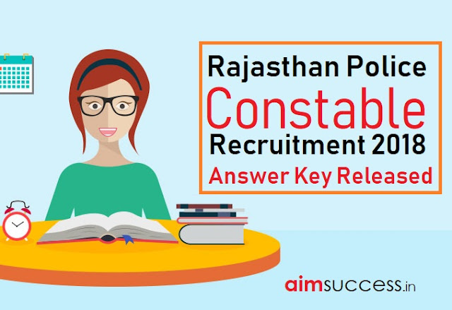 Rajasthan Police Constable Recruitment 2018 -  Answer Key Released