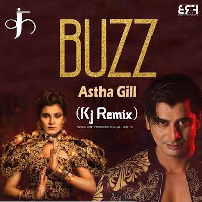 Buzz Astha Gill KJ Remix
