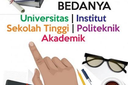 Bedanya Universitas, Institut, Sekolah Tinggi, Politeknik dan Akademik
