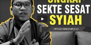 SYIAH - KUPAS HABIS SESATNYA AJARAN SYIAH - Ustadz Oemar Mita [Video]
