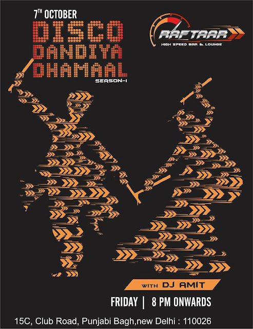 RAFTAAR High Speed Lounge and Bar Presents ​​DISCO DANDIYA DHAMAAL SEASON- ONE