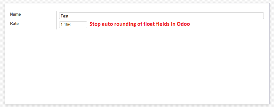 Learn Programming: How to stop auto rounding of float fields in odoo