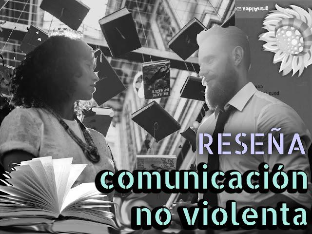 Reseña libro Comunicación no violenta de Marshall Rosenberg