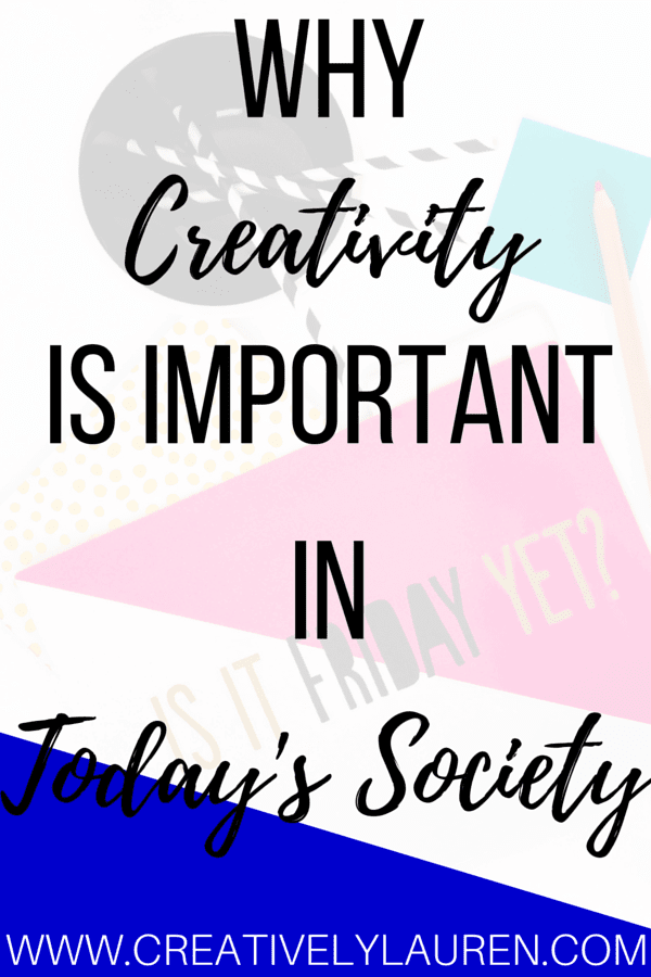 Why Creativity is Important in Today's Society