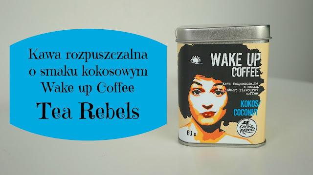 RECENZJA: Kawa rozpuszczalna Wake up Coffee | Tea Rebels