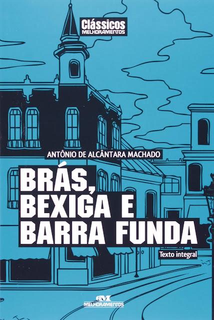 Brás, Bexiga e Barra Funda - Alcântara Machado