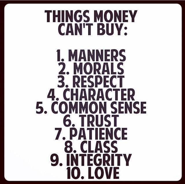 the things that money cant buy There are innumerous things that money can't buy and the one who has these things with money is the luckiest of all an unfortunate thing related to money.