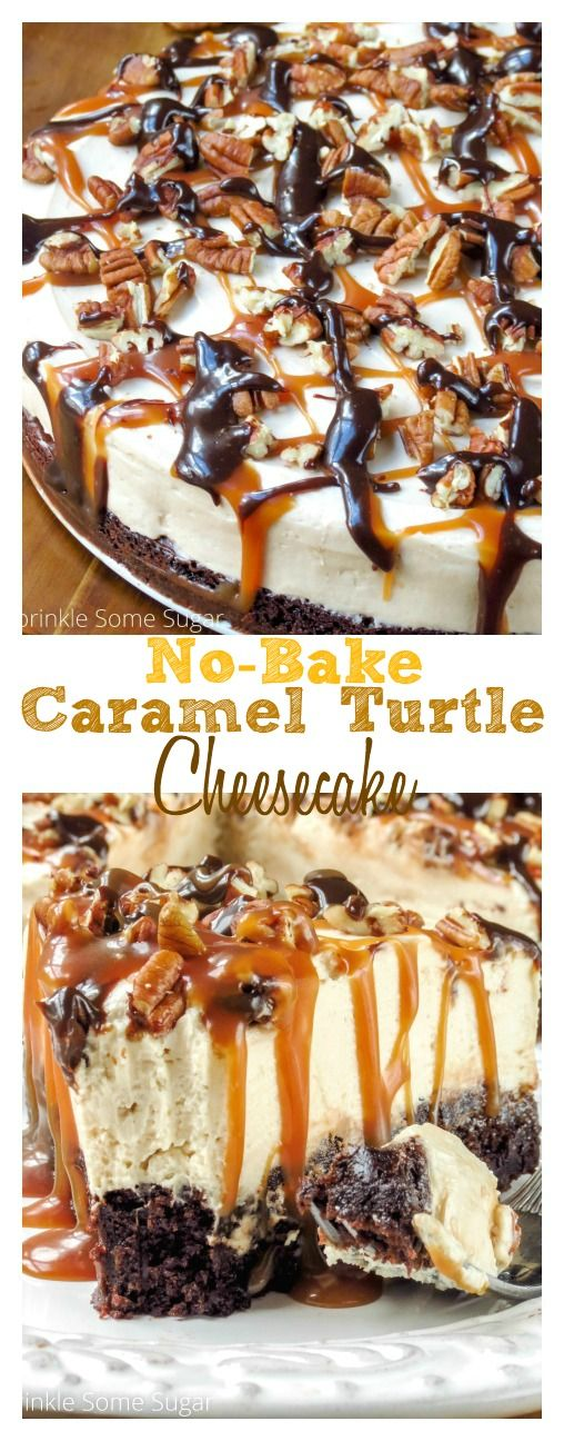No-Bake Brownie Bottom Turtle Cheesecake - Dessert Recipes