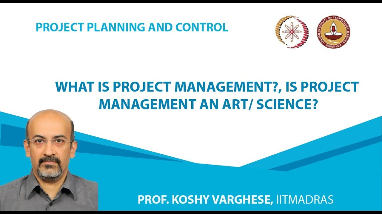 What is Project Management, Is Project Management an Art / Science?