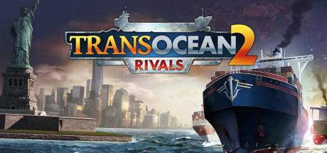 Descargar TransOcean 2 Rivals pc full español mega y google drive.