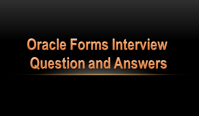 oracle form inerview question and answers