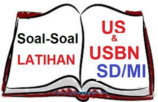 Soal dan Jawaban Pembahasan USBN dan SD tahun 2018