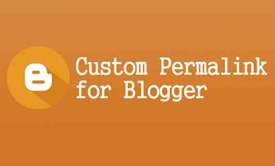 Mengedit Custom URL Permalink Blogger supaya lebih SEO Friendly