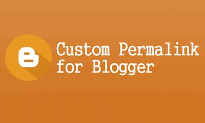 Mengedit Custom URL Permalink Blogger supaya lebih SEO Friendly