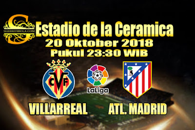 Judi Bola Dan Casino Online - Prediksi Pertandingan La Liga Spanyol Villarreal Vs Atletico Madrid 20 Oktober 2018