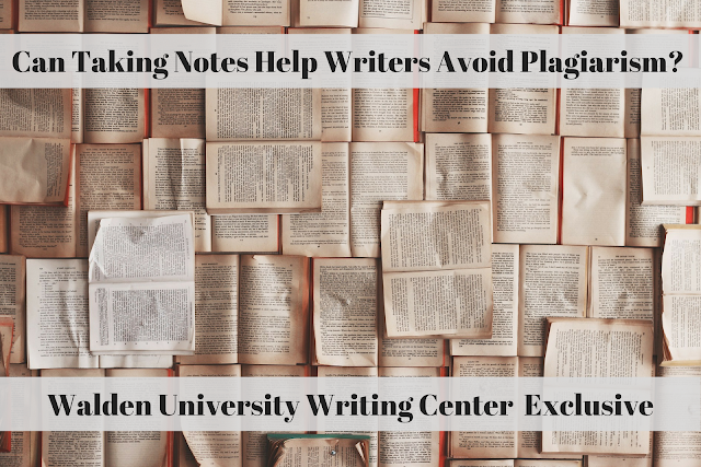 Can taking notes help writers avoid plagiarism? Walden University Writing Center Exclusive
