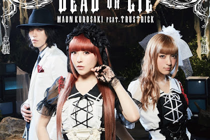 [Lirik+Terjemahan] Maon Kurosaki feat. TRUSTRICK - DEAD OR LIE (Mati atau Berbohong)
