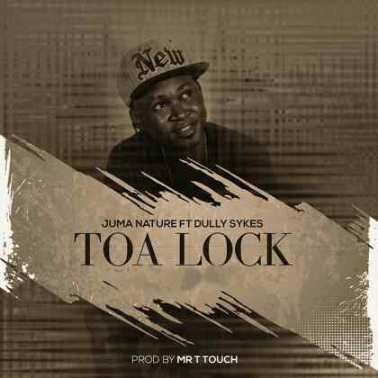 Download Mp3 | Juma Nature ft Dully Sykes - Toa Lock