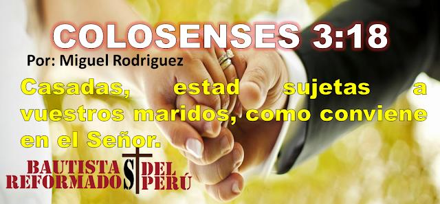 ¿Te sujetas a tu esposo? (Colosenses 3:18) – Miguel Rodriguez