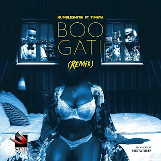 NEW JOINT : Humblesmith ft Timaya - Boogati.mp3
