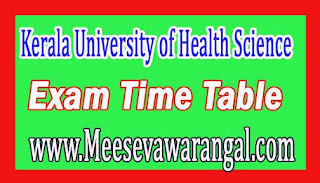Kerala University of Health Science PG Degree (MD/MS) Medical Supply Nov 2016 Exam Time Table