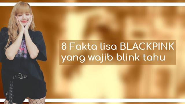 Lalisa Manoban? Fakta Lisa BLACKPINK yang Wajib Blink Tahu