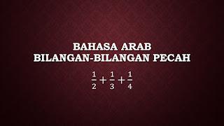 bahasa arab nama-nama bilangan pecah