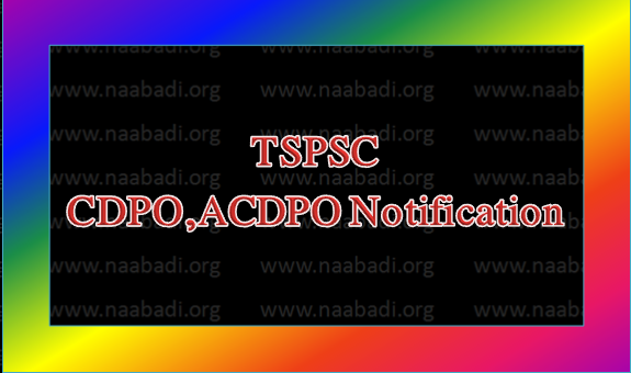 TSPSC- Child Development Project Officer /  Additional Child Development Project Officer in Women Development and  Child Welfare Department