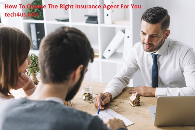 How To Choose The Right Insurance Agent For You